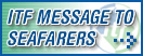 ITF MESSAGE TO SEAFARERS